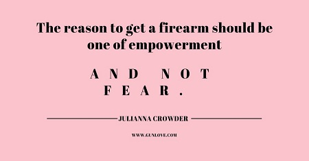 "Meme that reads"" The reason to get a firearm should be one of empowerment and not fear"""