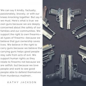 Pro-gun quote by Kathy Jackson, firearm instructor and writer